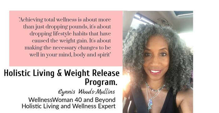 Wellness Woman 40 Holisitic Living and Weight Loss Program - Lynnis Woods-Mullins