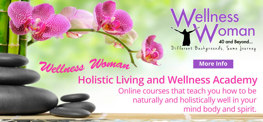 Wellness Woman 40 and Beyond - Holistic Living and Wellness Academy