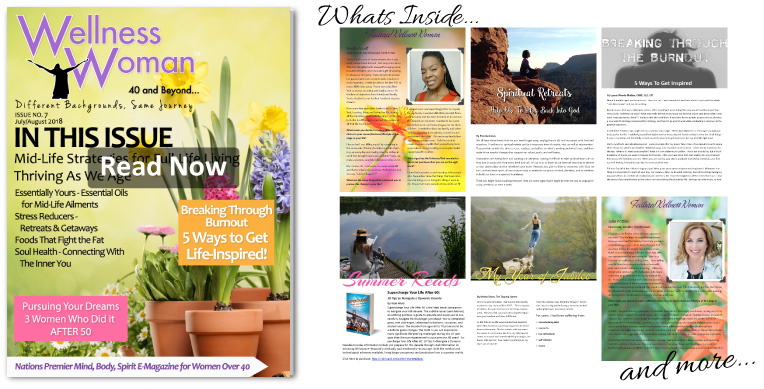 Wellness Woman 40 and Beyond Magazine - Issue Number 7 - Mid Life Strategy for Full Life Living